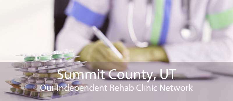 Summit County, UT Our Independent Rehab Clinic Network